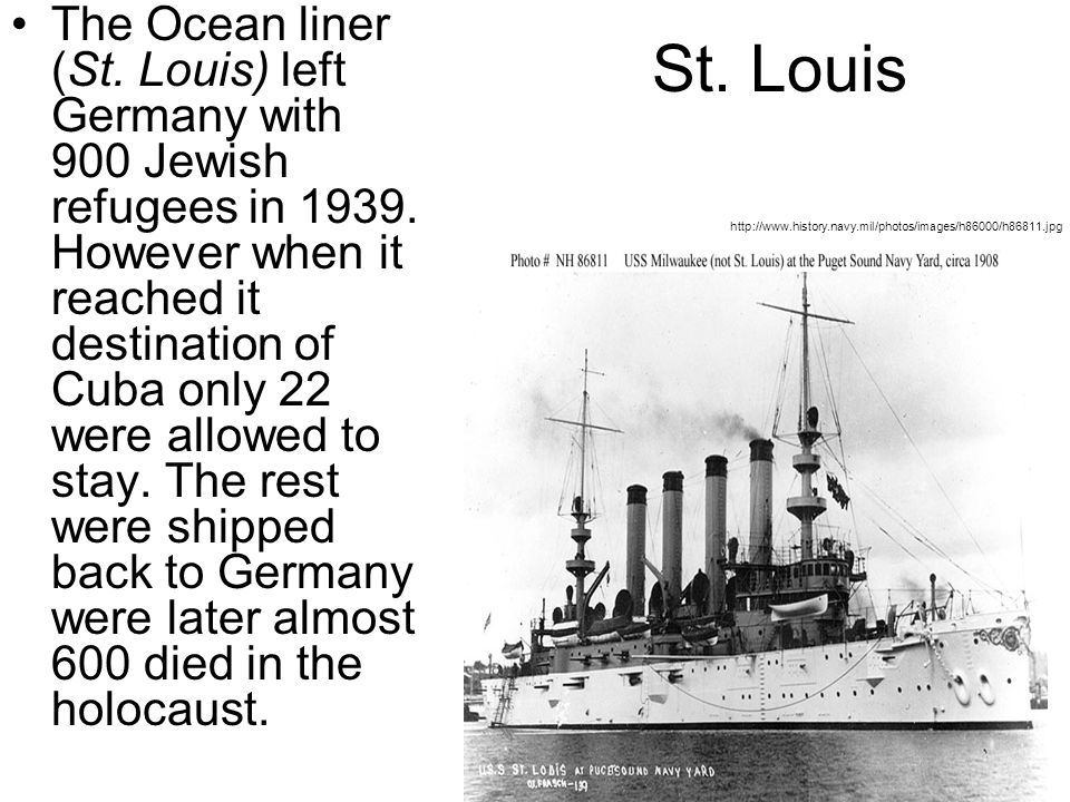 St. Louis The Ocean liner (St. Louis) left Germany with 900 Jewish refugees in 1939.
