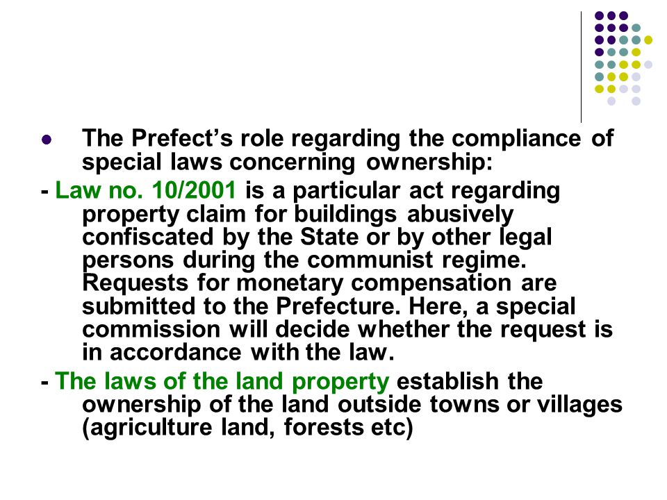 The Prefect's role regarding the compliance of special laws concerning ownership: - Law no. 10/2001 is a particular act regarding property claim for b