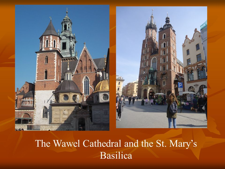 The Wawel Cathedral and the St. Mary's Basilica