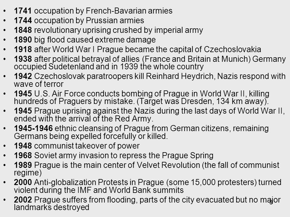 8 1741 occupation by French-Bavarian armies 1744 occupation by Prussian armies 1848 revolutionary uprising crushed by imperial army 1890 big flood cau