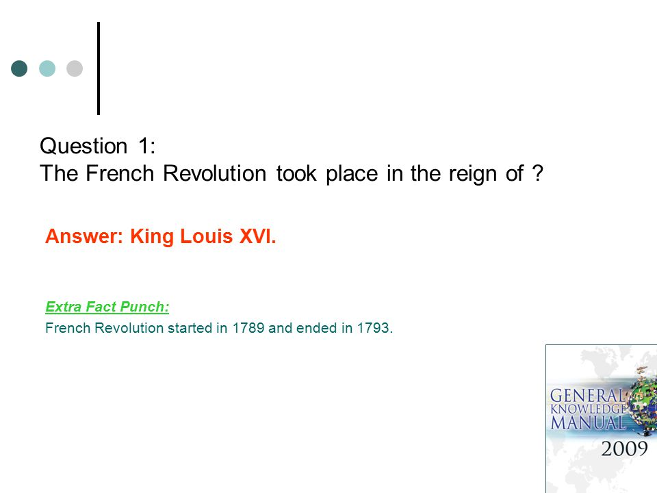 Question 1: The French Revolution took place in the reign of .
