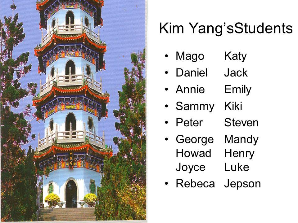 Kim Yang'sStudents Mago Katy Daniel Jack Annie Emily Sammy Kiki Peter Steven George Mandy HowadHenry Joyce Luke Rebeca Jepson