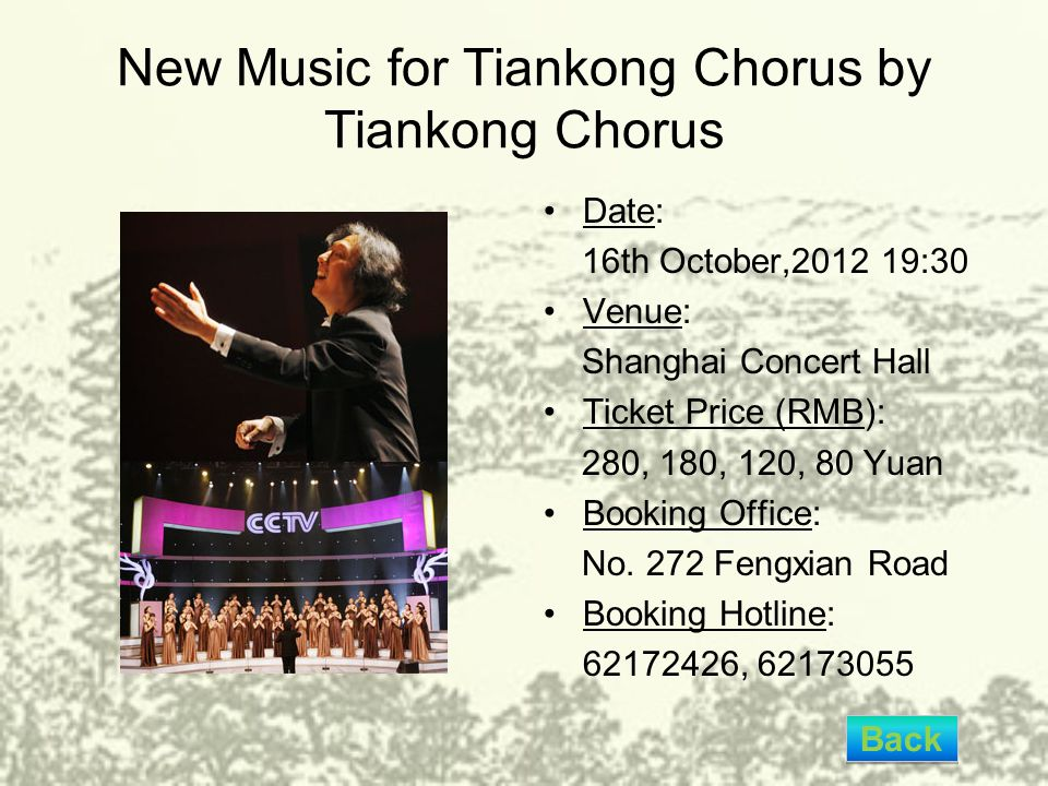 New Music for Tiankong Chorus by Tiankong Chorus Date: 16th October,2012 19:30 Venue: Shanghai Concert Hall Ticket Price (RMB): 280, 180, 120, 80 Yuan
