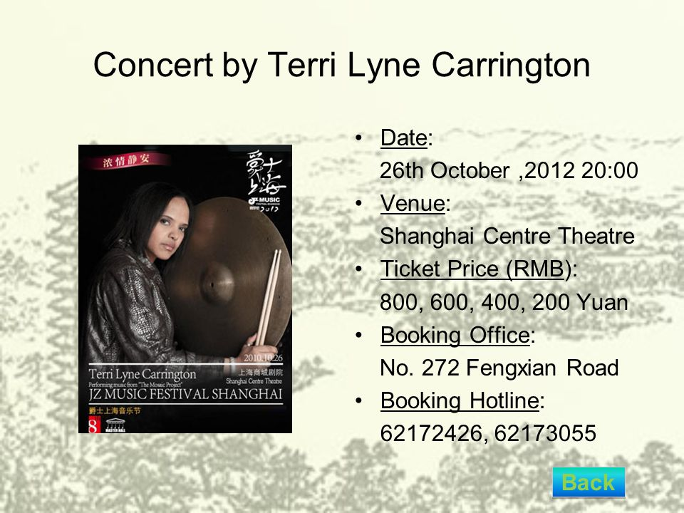 Concert by Terri Lyne Carrington Date: 26th October,2012 20:00 Venue: Shanghai Centre Theatre Ticket Price (RMB): 800, 600, 400, 200 Yuan Booking Offi