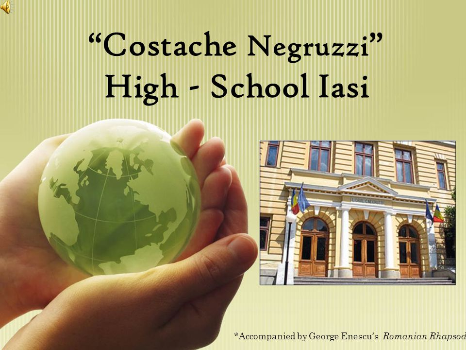 Costache Negruzzi High - School Iasi *Accompanied by George Enescu's Romanian Rhapsody