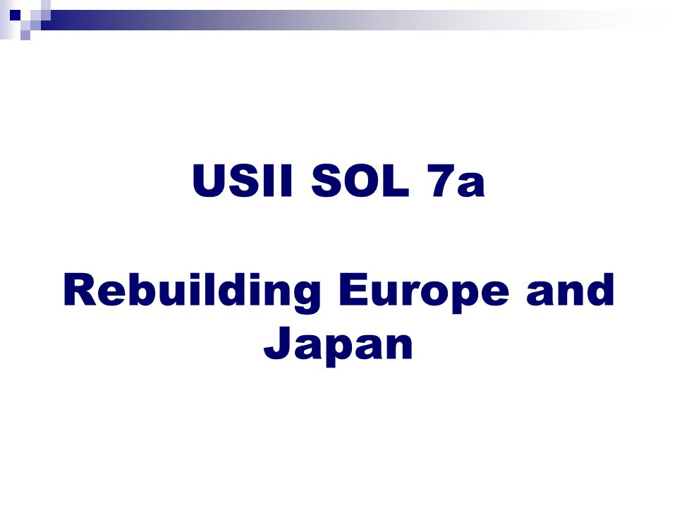 USII SOL 7a Rebuilding Europe and Japan