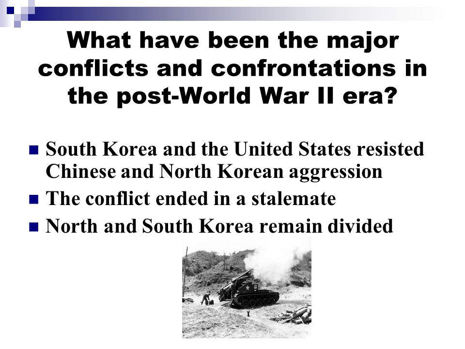 What have been the major conflicts and confrontations in the post-World War II era.