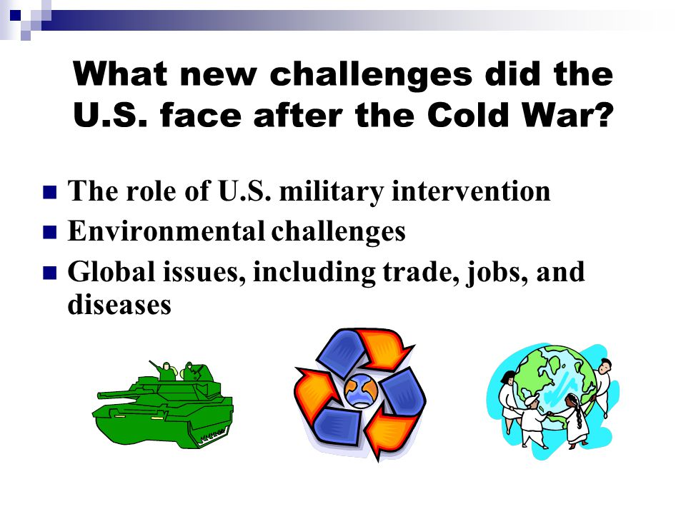 What new challenges did the U.S. face after the Cold War.