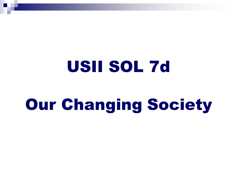 USII SOL 7d Our Changing Society