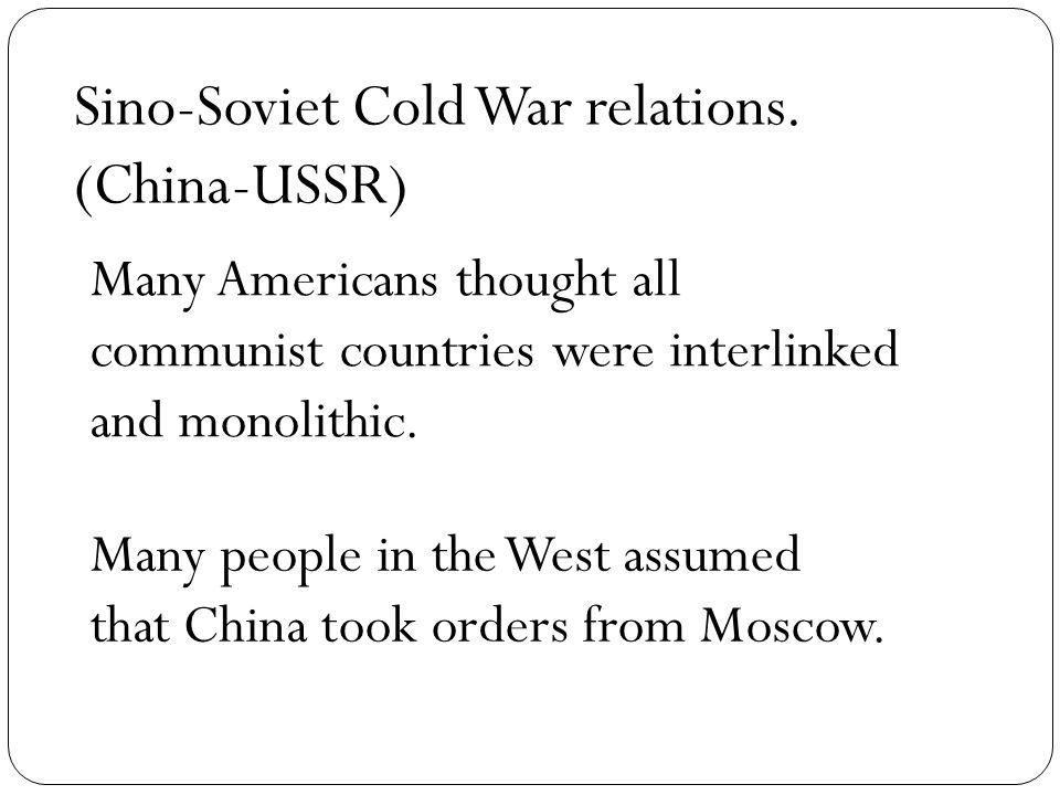 Sino-Soviet Cold War relations.