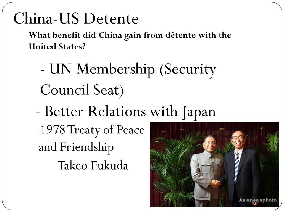 China-US Detente - UN Membership (Security Council Seat) What benefit did China gain from détente with the United States.