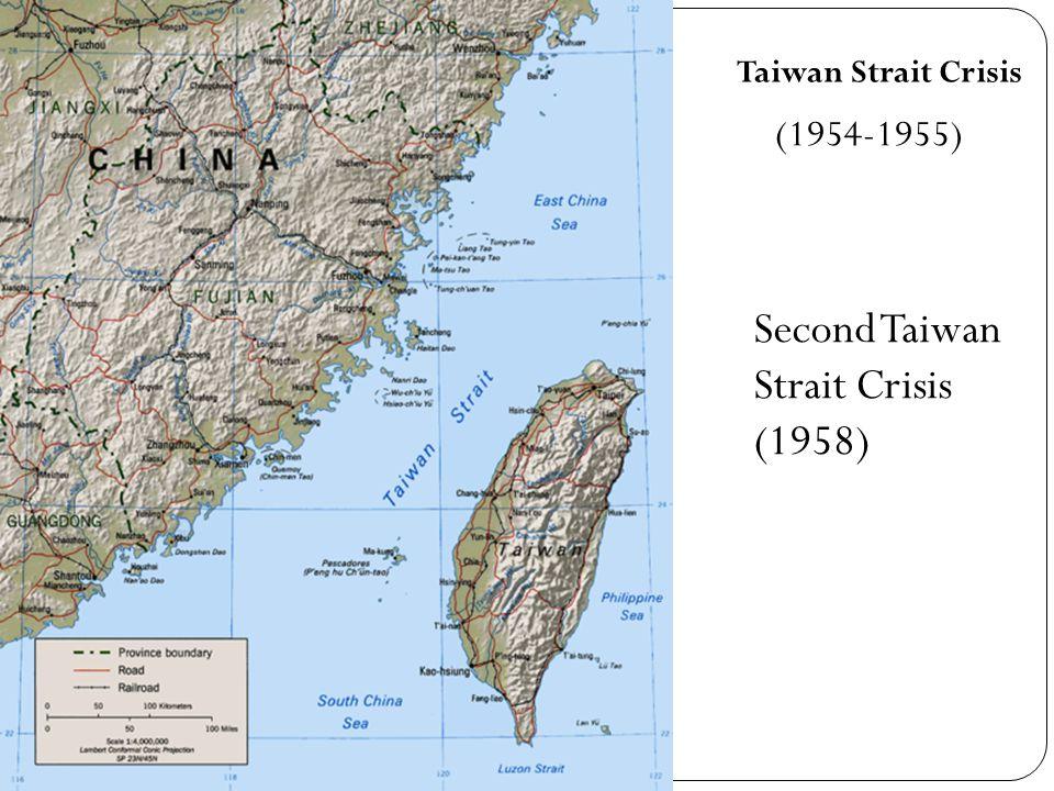 Taiwan Strait Crisis (1954-1955) Second Taiwan Strait Crisis (1958)