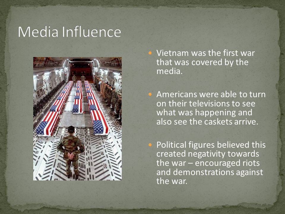 Vietnam was the first war that was covered by the media.