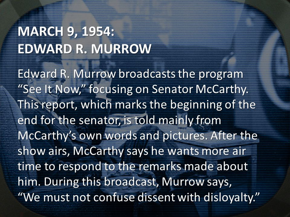 MARCH 9, 1954: EDWARD R. MURROW Edward R.