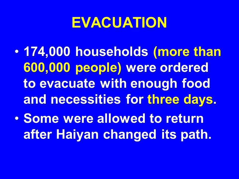 EVACUATION 174,000 households (more than 600,000 people) were ordered to evacuate with enough food and necessities for three days. Some were allowed t