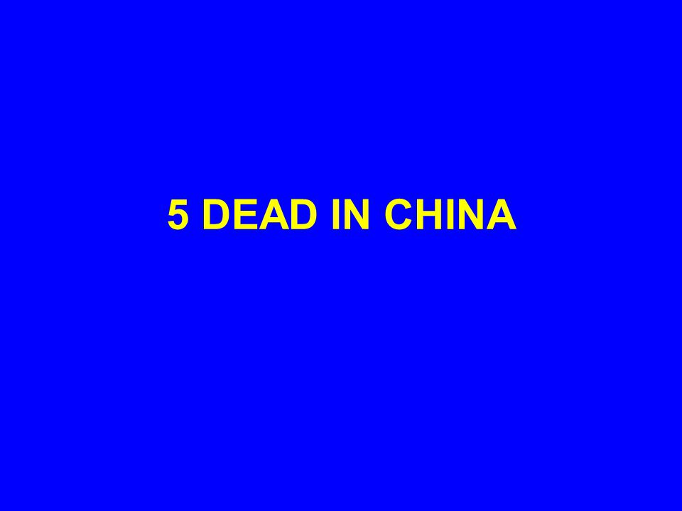 5 DEAD IN CHINA