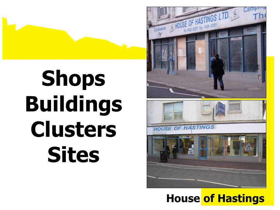 Shops Buildings Clusters Sites House of Hastings