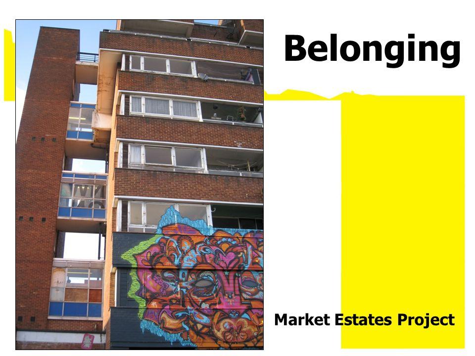 Market Estates Project Belonging