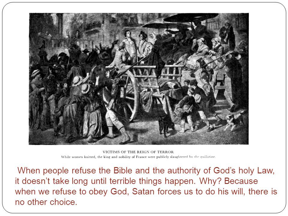 When people refuse the Bible and the authority of God's holy Law, it doesn't take long until terrible things happen.