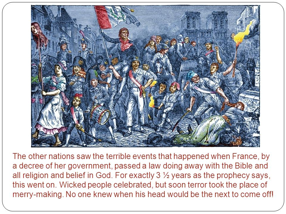 The other nations saw the terrible events that happened when France, by a decree of her government, passed a law doing away with the Bible and all religion and belief in God.