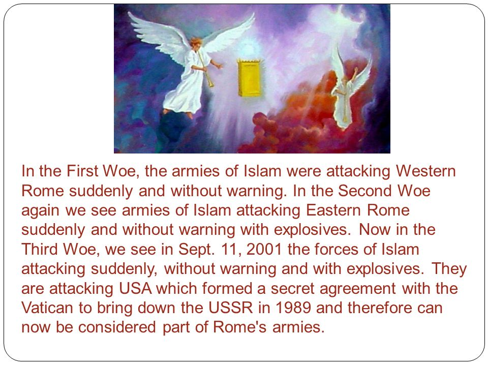 In the First Woe, the armies of Islam were attacking Western Rome suddenly and without warning.