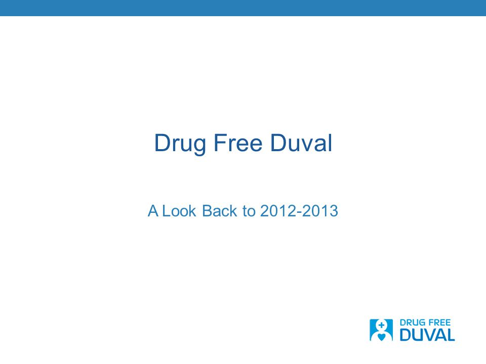 Drug Free Duval A Look Back to 2012-2013