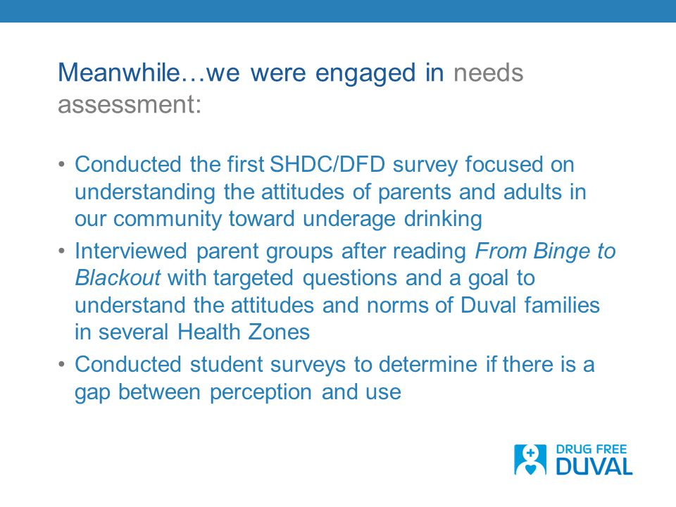 Meanwhile…we were engaged in needs assessment: Conducted the first SHDC/DFD survey focused on understanding the attitudes of parents and adults in our
