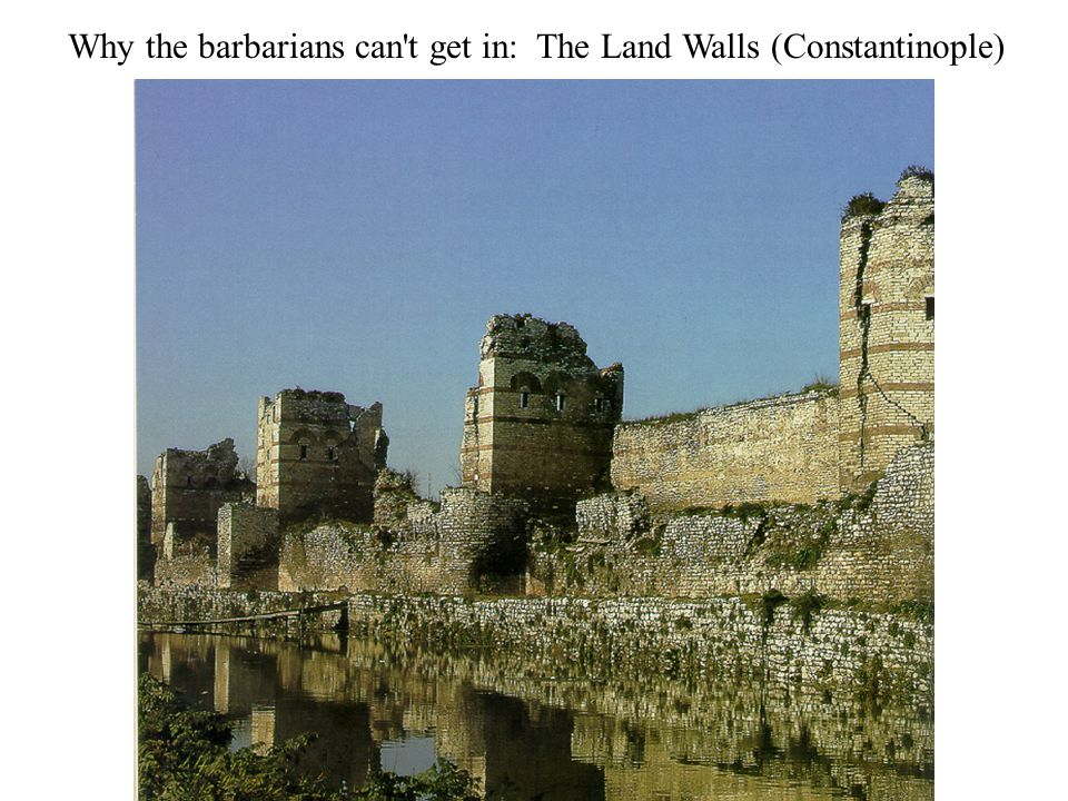 Why the barbarians can t get in: The Land Walls (Constantinople)