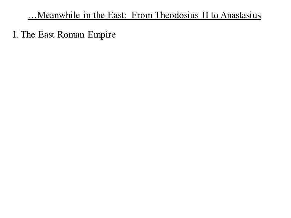 I. The East Roman Empire