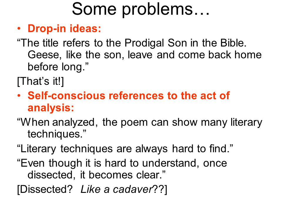 Some problems… Drop-in ideas: The title refers to the Prodigal Son in the Bible.