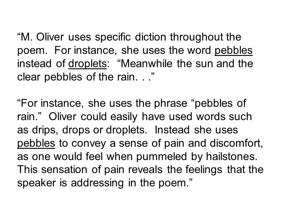 M. Oliver uses specific diction throughout the poem.