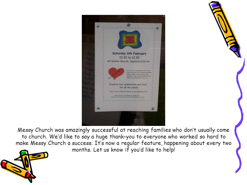Messy Church was amazingly successful at reaching families who don't usually come to church.