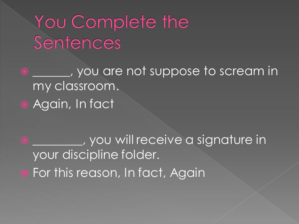  This week, you will again be required to complete spelling sentences.  For this reason, you will receive a zero if you do not turn the sentences in