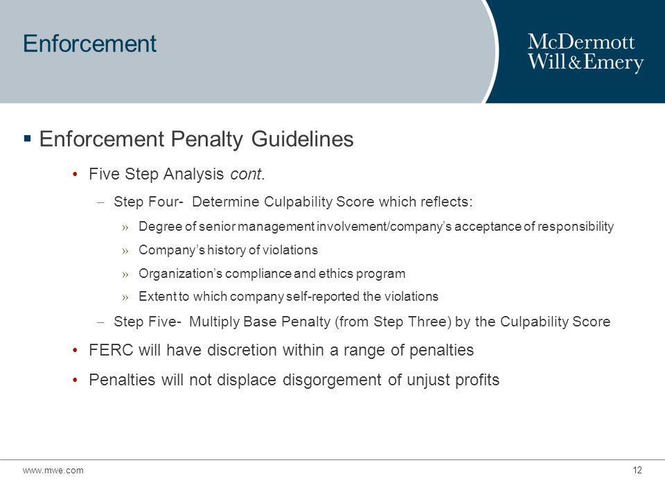 www.mwe.com12 Enforcement  Enforcement Penalty Guidelines Five Step Analysis cont.