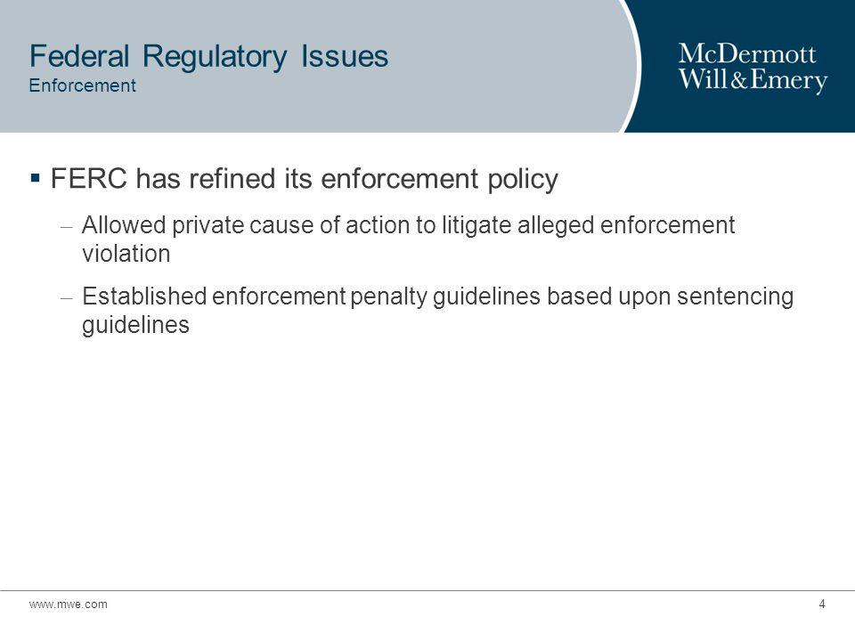www.mwe.com5 Federal Regulatory Issues Capacity Markets  CAISO Backstop Capacity Procurement – Pending Dec.