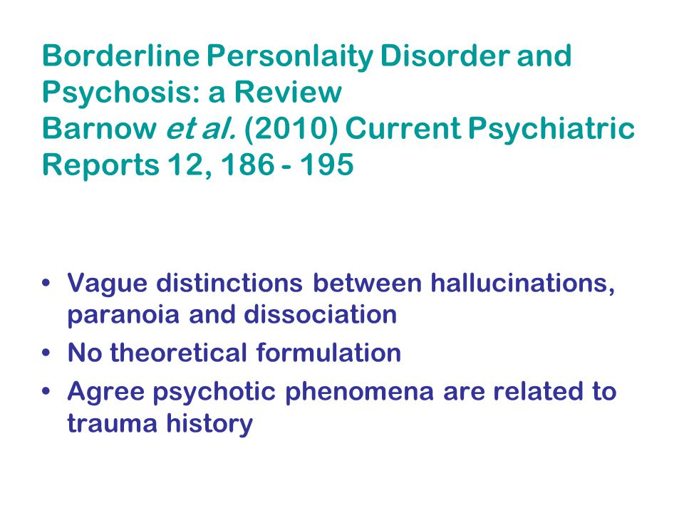 Borderline Personlaity Disorder and Psychosis: a Review Barnow et al.