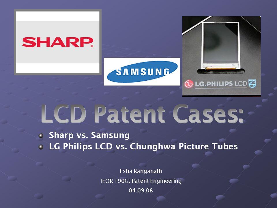 Esha Ranganath IEOR 190G: Patent Engineering 04.09.08 Sharp vs.