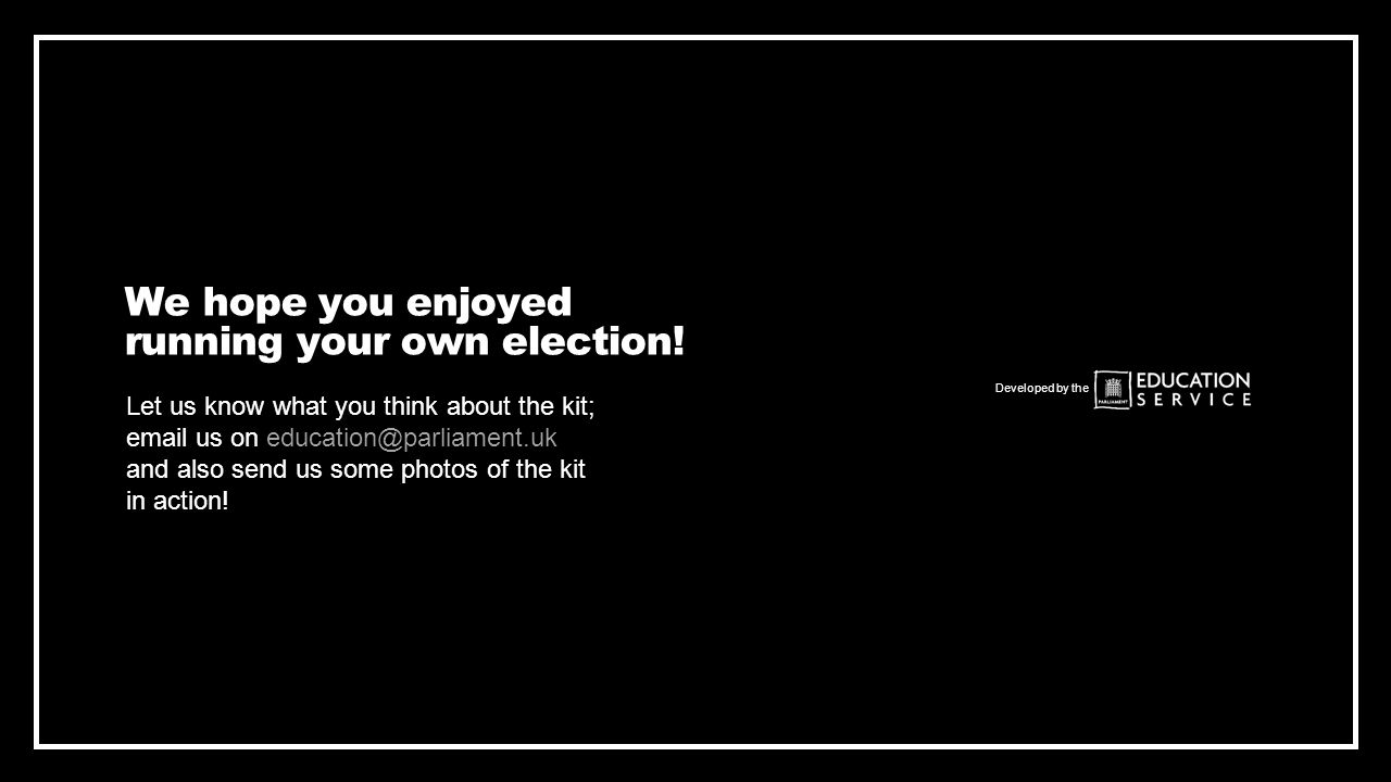 We hope you enjoyed running your own election.