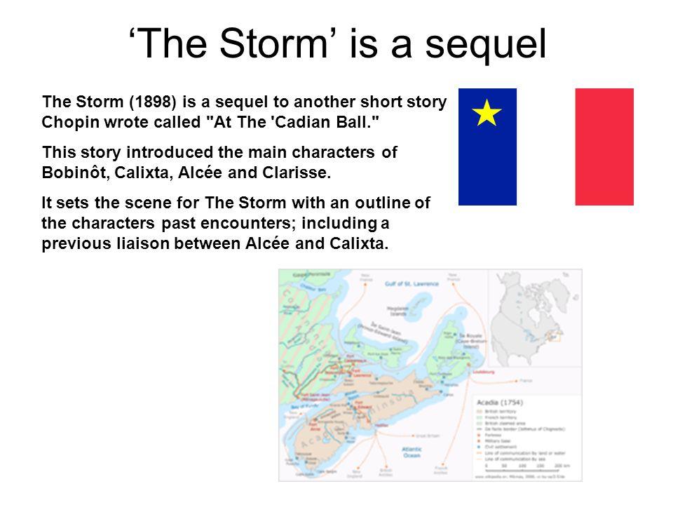'The Storm' is a sequel The Storm (1898) is a sequel to another short story Chopin wrote called