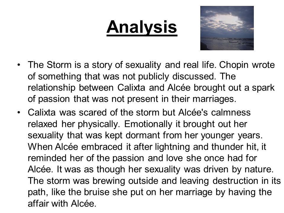 Analysis The Storm is a story of sexuality and real life.