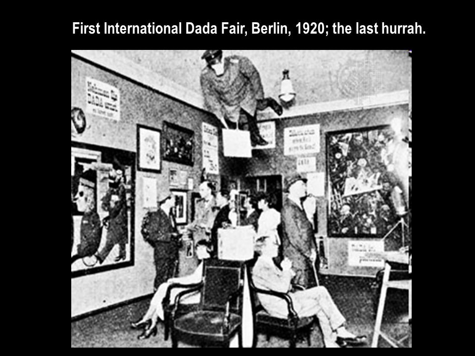 First International Dada Fair, Berlin, 1920; the last hurrah.