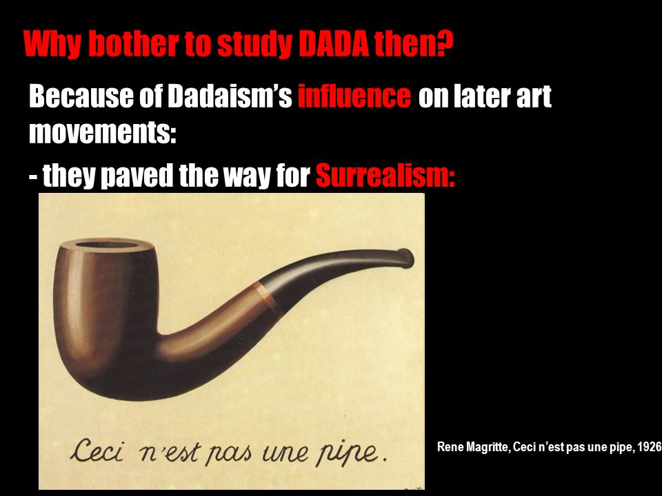 Why bother to study DADA then.