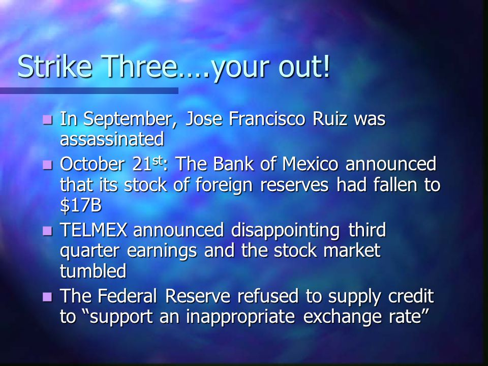 Strike Three….your out! In September, Jose Francisco Ruiz was assassinated In September, Jose Francisco Ruiz was assassinated October 21 st : The Bank