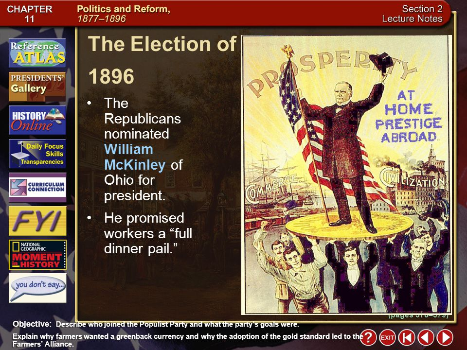 Section 2-22 (pages 378–379) The Election of 1896 The Republicans nominated William McKinley of Ohio for president.