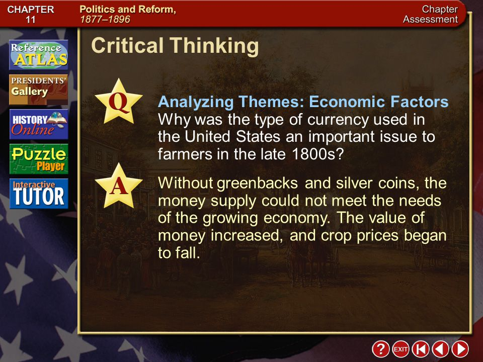 Chapter Assessment 7 Critical Thinking Analyzing Themes: Economic Factors Why was the type of currency used in the United States an important issue to farmers in the late 1800s.