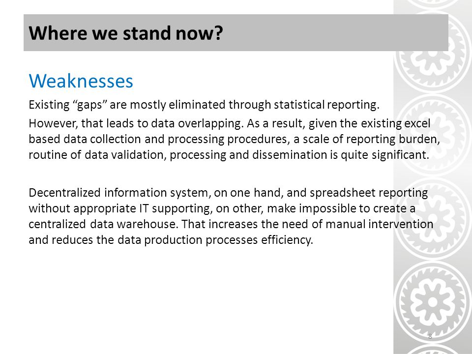Where we stand now. Weaknesses Existing gaps are mostly eliminated through statistical reporting.