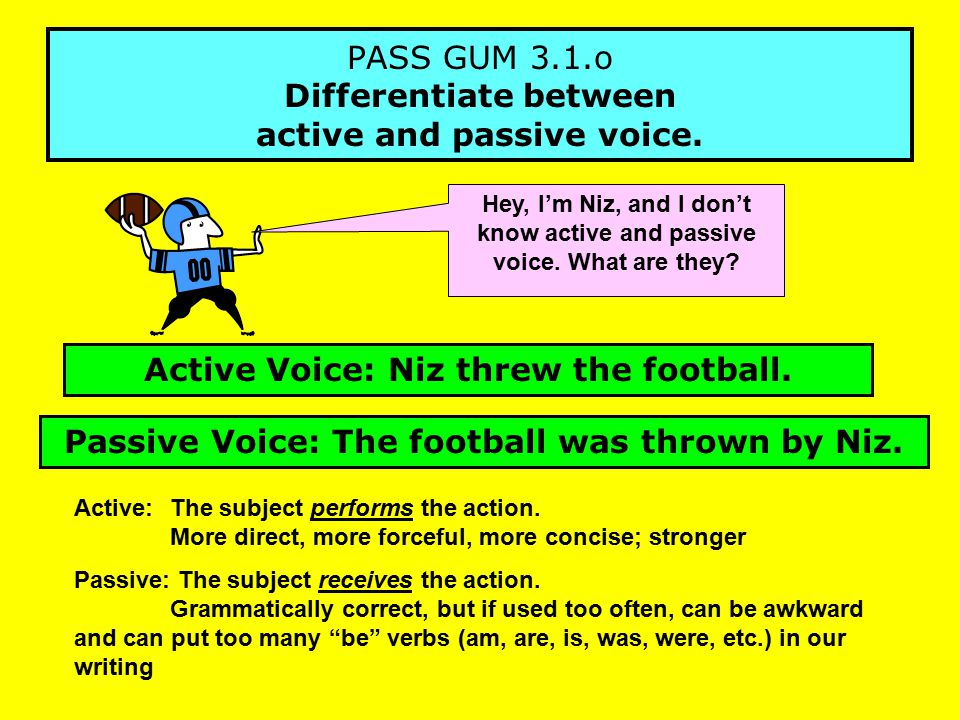 PASS GUM 3.1.o Differentiate between active and passive voice.