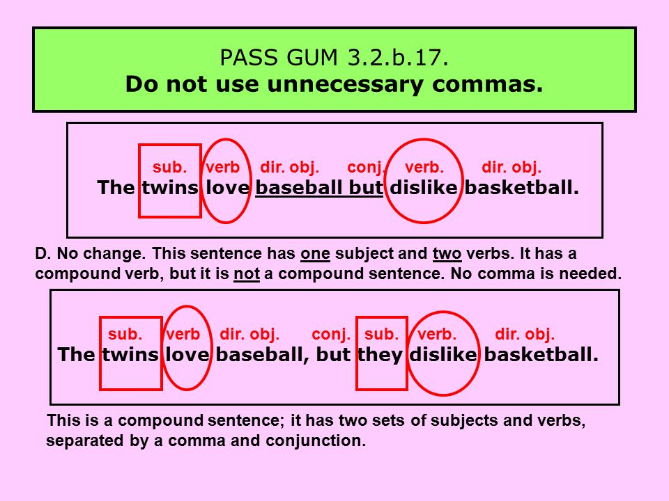PASS GUM 3.2.b.17. Do not use unnecessary commas.