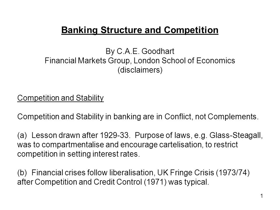1 Banking Structure and Competition By C.A.E.