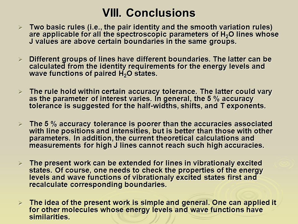 VIII. Conclusions  Two basic rules (i.e., the pair identity and the smooth variation rules) are applicable for all the spectroscopic parameters of H